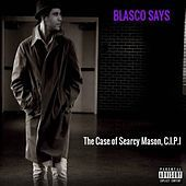 Thumbnail for the Blasco Says - Do I Make Myself Clear? link, provided by host site
