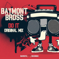 Thumbnail for the Baymont Bross - Do It! link, provided by host site