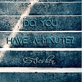 Thumbnail for the The Seshen - Do You Have A Minute? link, provided by host site