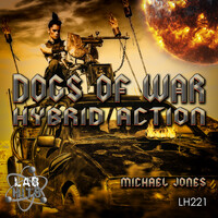 Thumbnail for the Michael Jones - Dogs Of War: Hybrid Action link, provided by host site