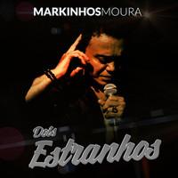 Thumbnail for the Markinhos Moura - Dois Estranhos link, provided by host site