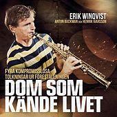 Thumbnail for the Erik Winqvist - Dom som kände livet link, provided by host site