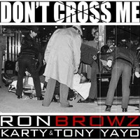 Thumbnail for the Ron Browz - Don't Cross Me link, provided by host site