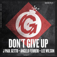 Thumbnail for the J Paul Getto - Don't Give Up link, provided by host site