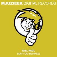 Thumbnail for the Tall Paul - Don't Go (Remixes) link, provided by host site