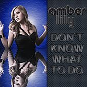 Thumbnail for the Amber Lily - Don't Know What To Do link, provided by host site