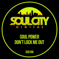Thumbnail for the Soul Power - Don't Lock Me Out (Radio Mix) link, provided by host site