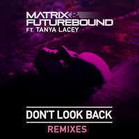 Thumbnail for the Matrix & Futurebound - Don't Look Back link, provided by host site