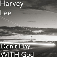 Thumbnail for the Harvey Lee - Don't Play WITH God link, provided by host site