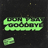 Thumbnail for the Make U Sweat - Don't Say Goodbye link, provided by host site