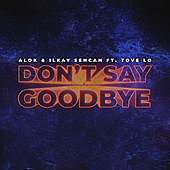 Thumbnail for the Alok - Don't Say Goodbye link, provided by host site