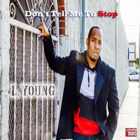 Thumbnail for the L. Young - Don't Tell Me To Stop link, provided by host site
