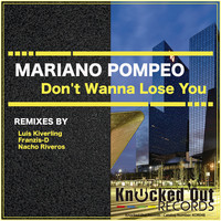 Thumbnail for the Nacho Riveros - Don't Wanna Lose You - Nacho Riveros Remix link, provided by host site
