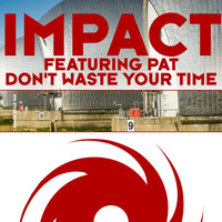 Thumbnail for the Impact - Don't Waste Your Time link, provided by host site