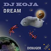 Thumbnail for the Dj Koja - Dream link, provided by host site