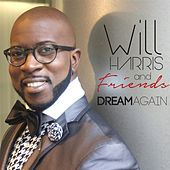 Thumbnail for the Will Harris - Dream Again link, provided by host site