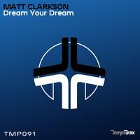 Thumbnail for the Matt Clarkson - Dream Your Dream link, provided by host site
