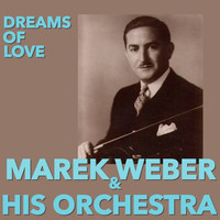 Thumbnail for the Marek Weber & His Orchestra - Dreams Of Love link, provided by host site