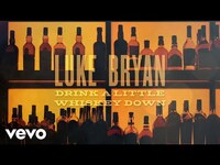 Thumbnail for the Luke Bryan - Drink A Little Whiskey Down link, provided by host site
