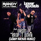 Thumbnail for the Randy Taylor-Weber - Drop It Down (Lenny Ruckus Remix) link, provided by host site