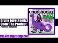 Thumbnail for the Snow Tha Product - Drunk Love Remix (Unorthodox .5 Mixtape) link, provided by host site