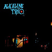 Thumbnail for the Alkaline Trio - E.P link, provided by host site
