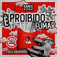 Thumbnail for the Make U Sweat - É Proibido Fumar link, provided by host site
