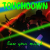 Thumbnail for the Touchdown - Ease Your Mind link, provided by host site