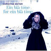 Thumbnail for the Christine Meyer - Ein Blå Tone for Ein Blå Time link, provided by host site