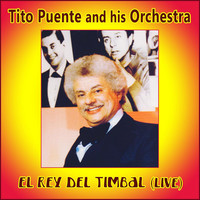 Thumbnail for the Tito Puente & His Orchestra - El Rey del Timbal (En Vivo) link, provided by host site