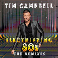 Thumbnail for the Tim Campbell - Electrifying 80s - THE REMIXES link, provided by host site