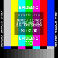 Thumbnail for the T-Rex - Epidemic link, provided by host site