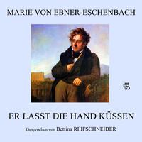 Thumbnail for the Marie Von Ebner Eschenbach - Er lasst die Hand küssen link, provided by host site