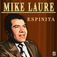 Thumbnail for the Mike Laure - Espinita link, provided by host site