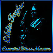 Thumbnail for the Eddie Taylor - Essential Blues Masters link, provided by host site