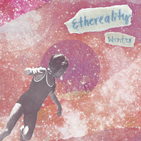 Thumbnail for the Winter - Ethereality link, provided by host site