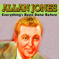 Thumbnail for the Allan Jones - Everything's Been Done Before link, provided by host site
