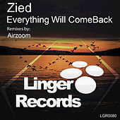Thumbnail for the Zied - Everything Will Come Back link, provided by host site