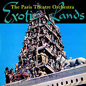 Thumbnail for the The Paris Theatre Orchestra - Exotic Lands link, provided by host site