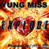 Thumbnail for the Yung Miss - Explode link, provided by host site