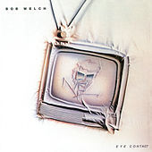 Thumbnail for the Bob Welch - Eye Contact (Bonus Track Version) link, provided by host site