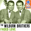 Thumbnail for the The Wilburn Brothers - Faded Love (Remastered) link, provided by host site