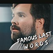 Thumbnail for the Caleb Hyles - Famous Last Words link, provided by host site