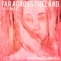 Thumbnail for the Ryan Louder - Far Across The Land : The Remixes link, provided by host site