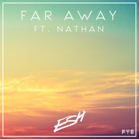 Thumbnail for the Esh - Far Away link, provided by host site