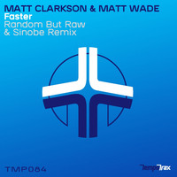 Thumbnail for the Matt Clarkson - Faster (Random But Raw & Sinobe Remix) link, provided by host site