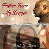 Thumbnail for the Robert Woods - Father Hear My Prayer link, provided by host site