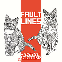 Thumbnail for the We Are Scientists - Fault Lines link, provided by host site