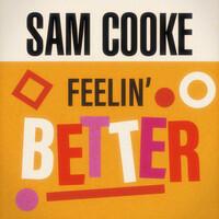 Thumbnail for the Sam Cooke - Feelin' Better link, provided by host site