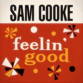 Thumbnail for the Sam Cooke - Feelin' Good link, provided by host site